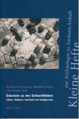 Titel »Kleine Hefte zur Achäologie in Sachsen-Anhalt« Heft Nr. 8/2011 »Exkursion zu den Schlachtfeldern«